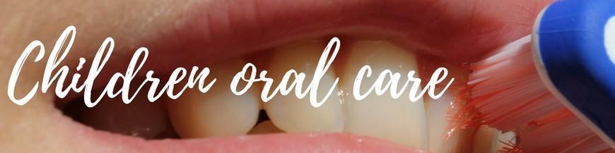 Children oral care