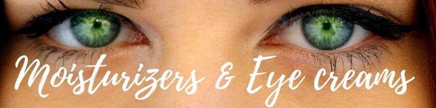 Moisturizers & Eye creams
